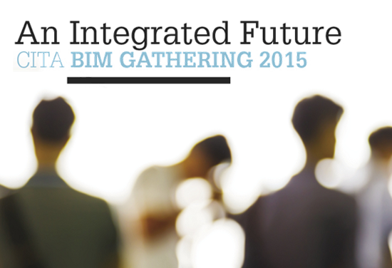 2015 CITA BIM Gathering: An Integrated Future